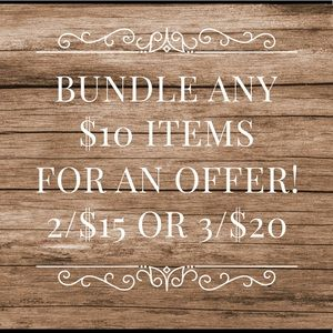 Other - 2/$15 or 3/$20 on $10 items!